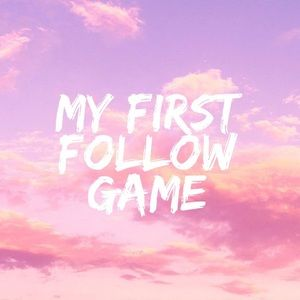 💫 MY FIRST FOLLOW GAME 💫